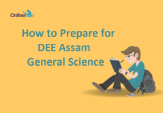 How-to-Prepare-for-Dee-Assam-General-Science