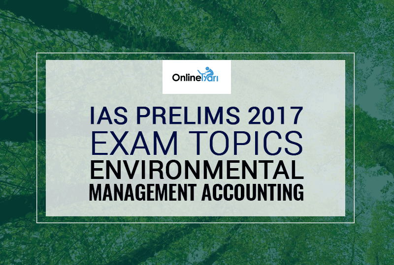IAS-Prelims-2017-Exam-Topics-Environmental-Management-Accounting