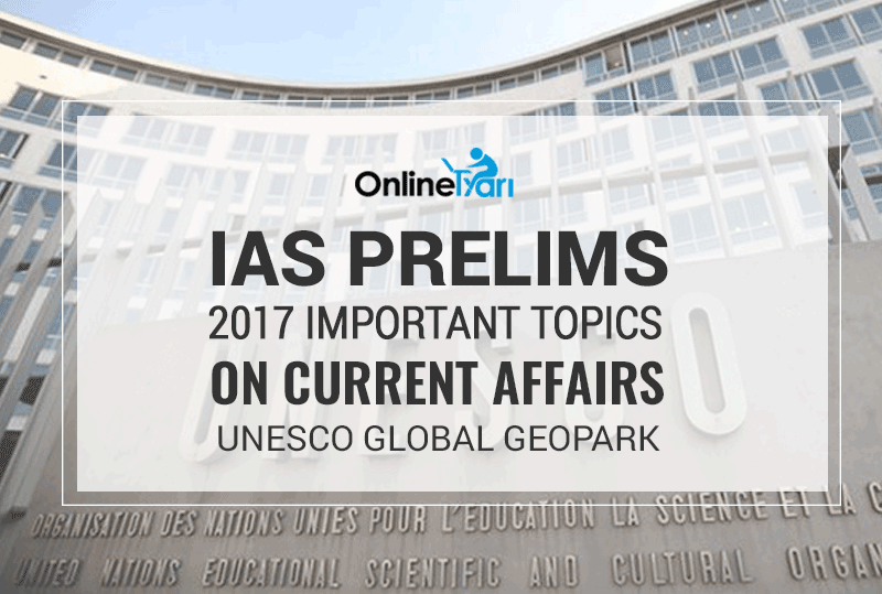 IAS-Prelims-2017-Important-Topics-on-Current-Affairs-UNESCO-Global-Geopark