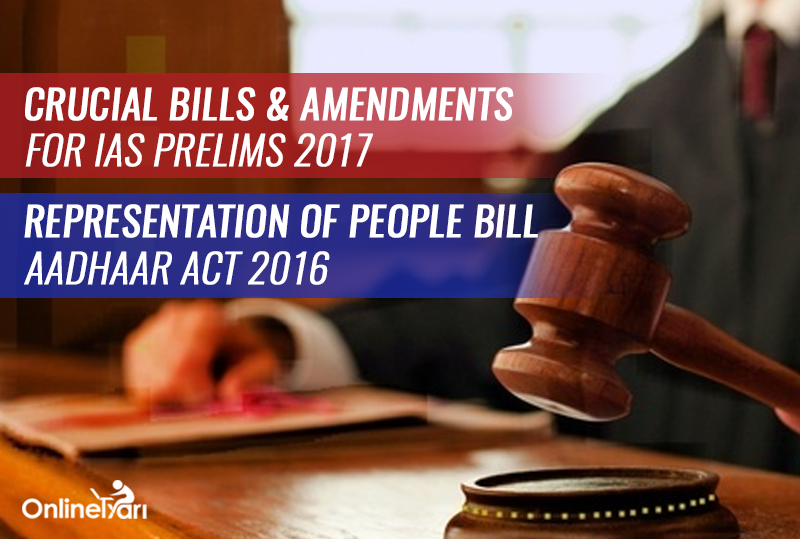Crucial-Bills-And-Amendments-for-IAS-Prelims-2017-Representation-of-People-Bill-Aadhaar-Act-2016