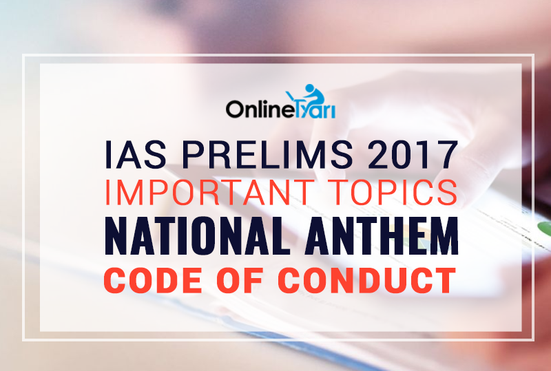 IAS-Prelims-2017-Important-topics-National-Anthem-Code-of-Conduct