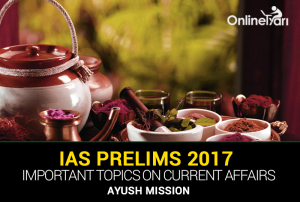 IAS-Prelims-2017-Important-topics-on-Current-Affairs-Ayush-Mission