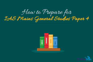 How-to-Prepare-for-IAS-Mains-General-Studies-Paper-4