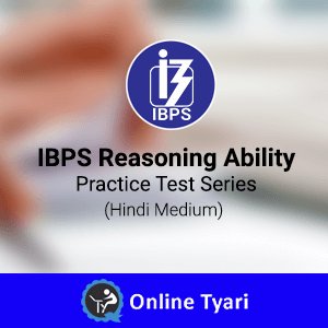 IBPS Reasoning Ability : Practice Test Series