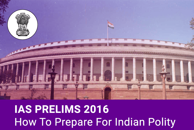 IAS-Prelims-2016-How-to-Prepare-for-Indian-Polity
