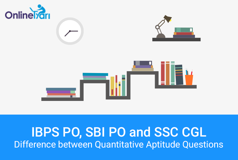 IBPS-PO-SBI-PO-and-SSC-CGL-Level-of-Quantitative-Aptitude