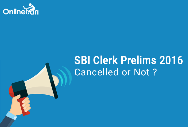 SBI Clerk Exam Cancelled or Not
