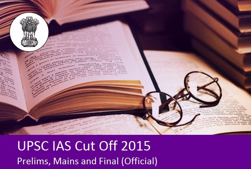 UPSC-IAS-Cut-Off-2015-for-Prelims-Mains-and-Final-Official