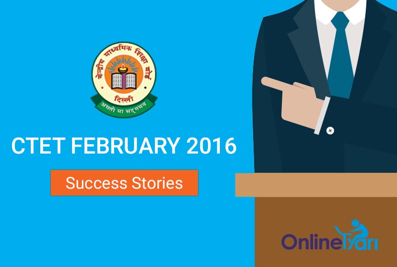 CTET-Success-Story-February-2016