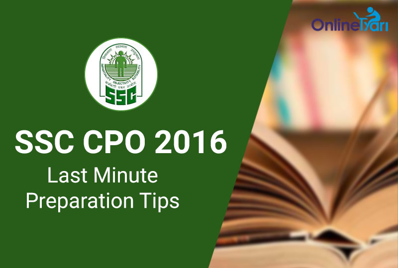 Last-Minute-Preparation-Tips-for-SSC-CPO-SI-ASI-2016